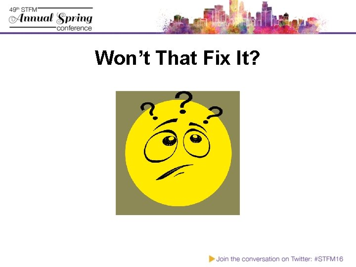 Won't That Fix It?