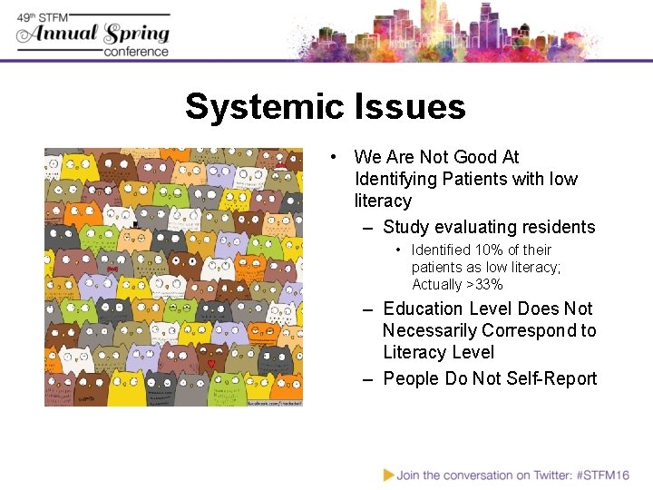 Systemic Issues • We Are Not Good At Identifying Patients with low literacy –