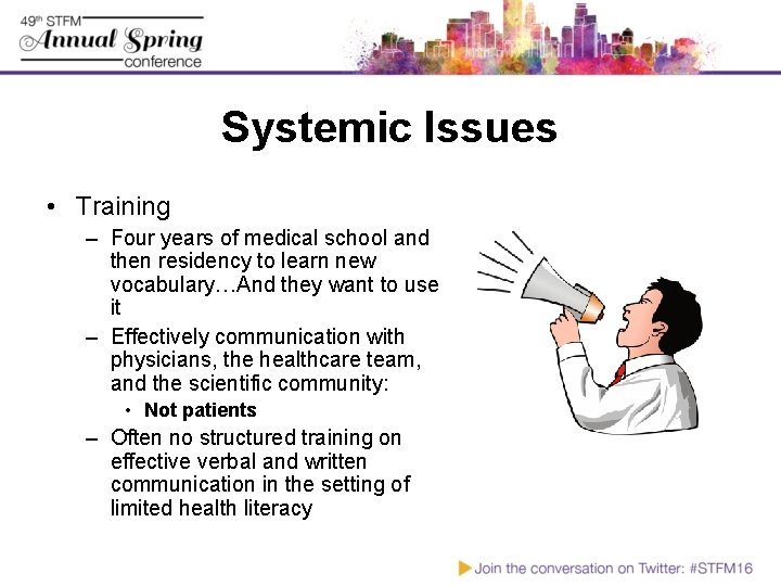 Systemic Issues • Training – Four years of medical school and then residency to