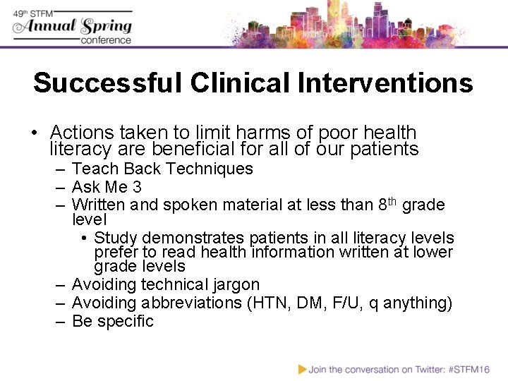 Successful Clinical Interventions • Actions taken to limit harms of poor health literacy are