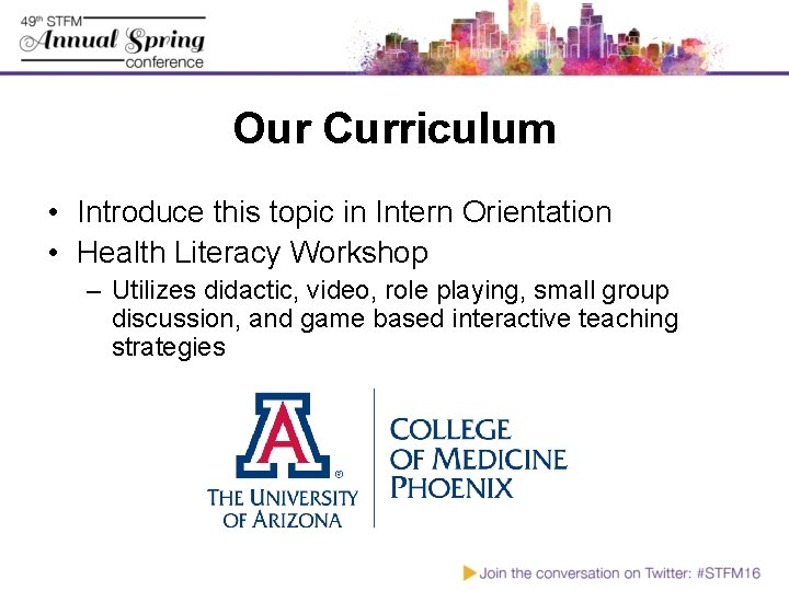 Our Curriculum • Introduce this topic in Intern Orientation • Health Literacy Workshop –