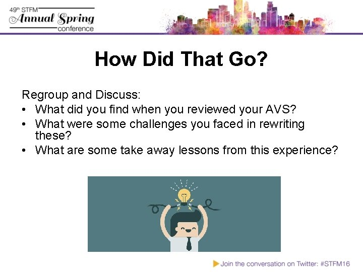 How Did That Go? Regroup and Discuss: • What did you find when you