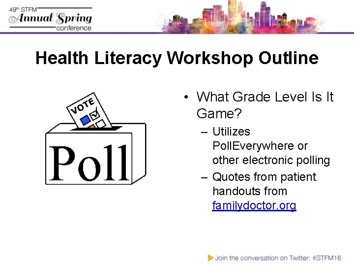 Health Literacy Workshop Outline • What Grade Level Is It Game? – Utilizes Poll.