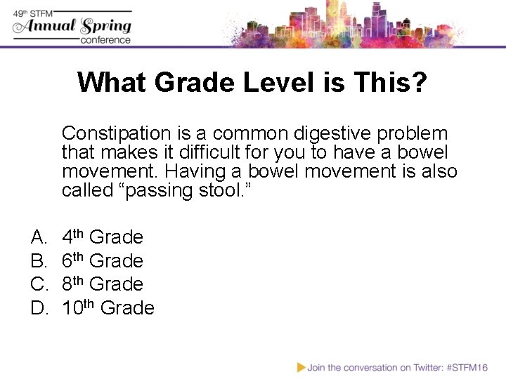 What Grade Level is This? Constipation is a common digestive problem that makes it