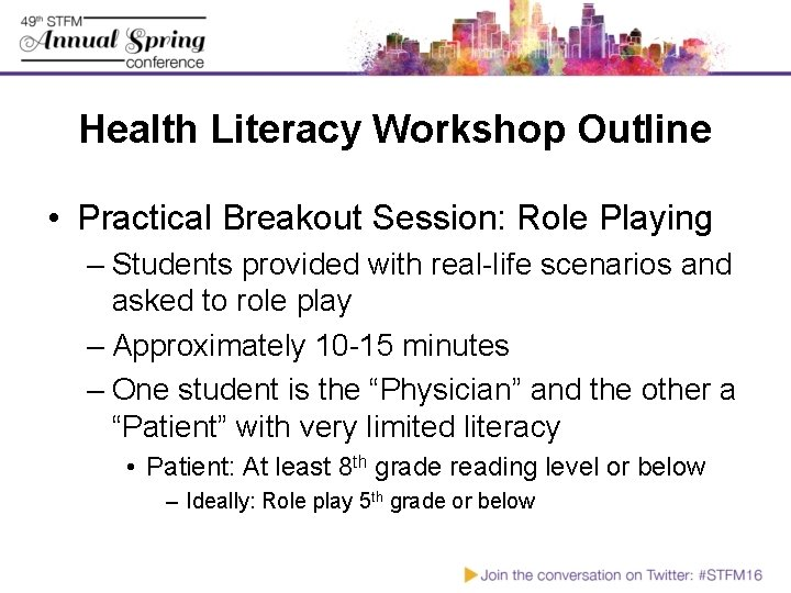 Health Literacy Workshop Outline • Practical Breakout Session: Role Playing – Students provided with