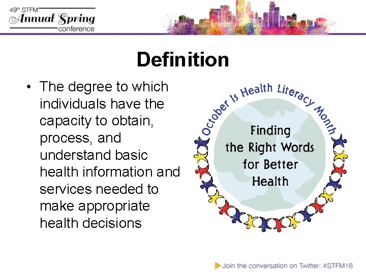 Definition • The degree to which individuals have the capacity to obtain, process, and