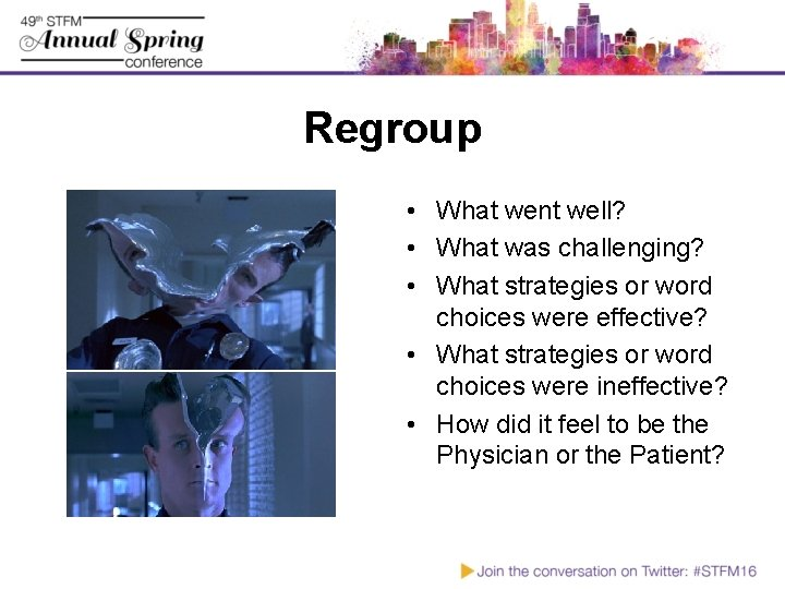 Regroup • What went well? • What was challenging? • What strategies or word
