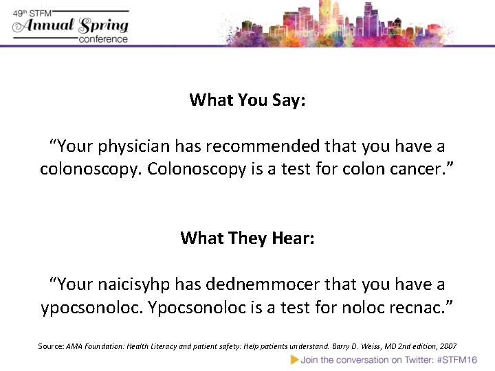 """What You Say: """"Your physician has recommended that you have a colonoscopy. Colonoscopy is"""