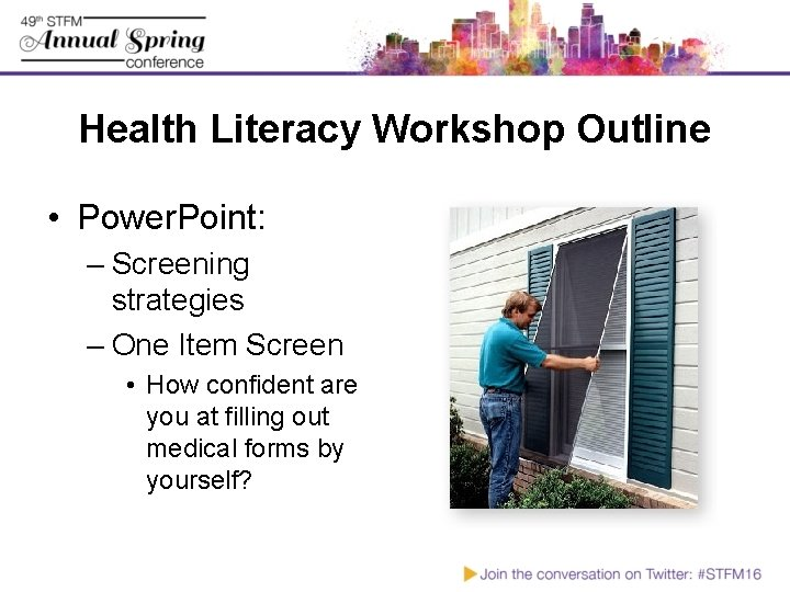 Health Literacy Workshop Outline • Power. Point: – Screening strategies – One Item Screen