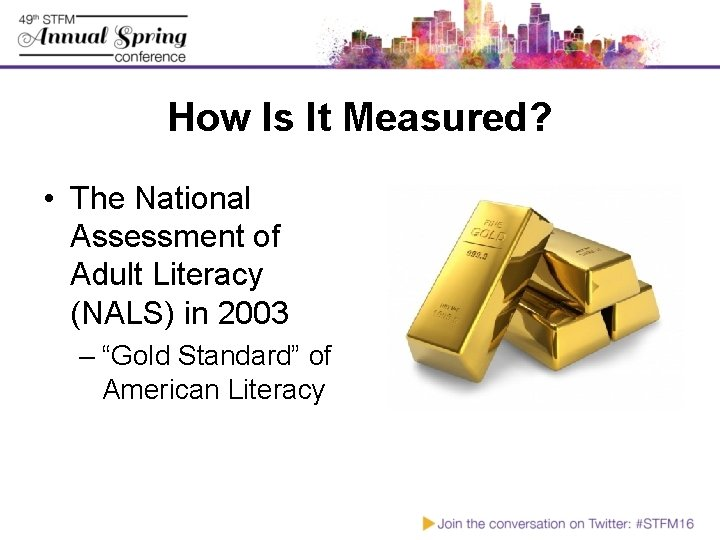How Is It Measured? • The National Assessment of Adult Literacy (NALS) in 2003