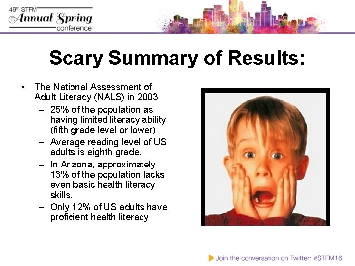 Scary Summary of Results: • The National Assessment of Adult Literacy (NALS) in 2003