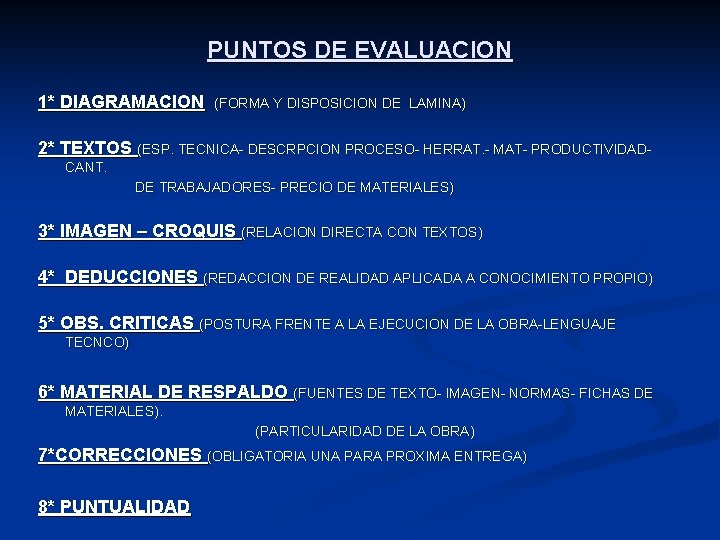 PUNTOS DE EVALUACION 1* DIAGRAMACION (FORMA Y DISPOSICION DE LAMINA) 2* TEXTOS (ESP. TECNICA-