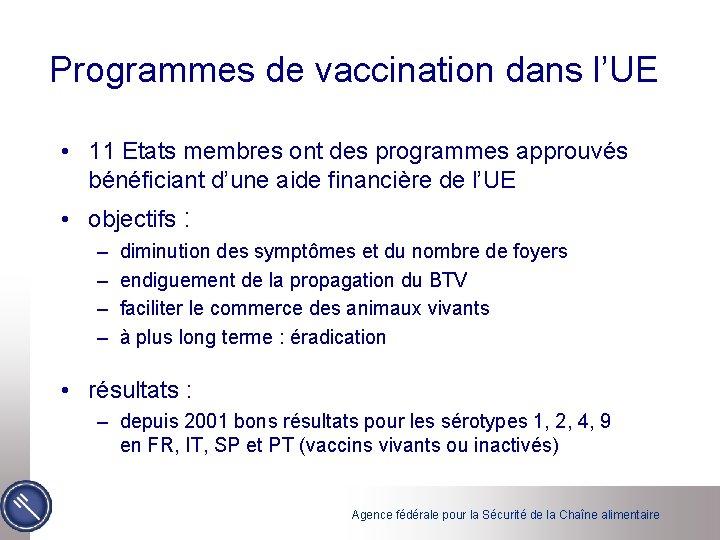 Programmes de vaccination dans l'UE • 11 Etats membres ont des programmes approuvés bénéficiant