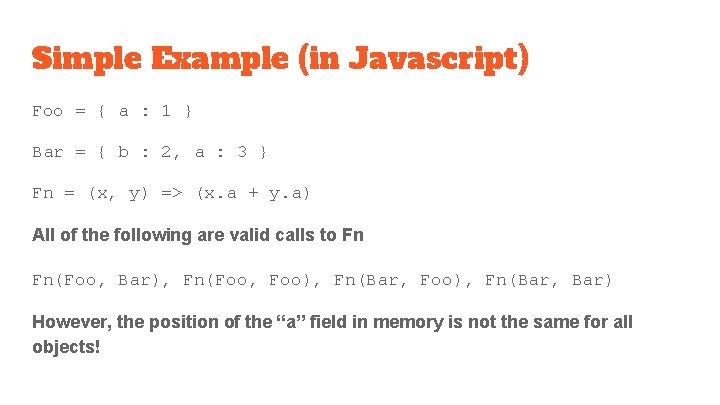 Simple Example (in Javascript) Foo = { a : 1 } Bar = {
