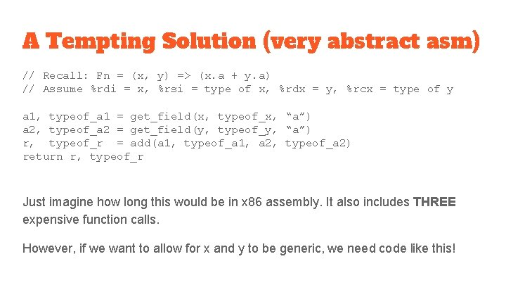 A Tempting Solution (very abstract asm) // Recall: Fn = (x, y) => (x.