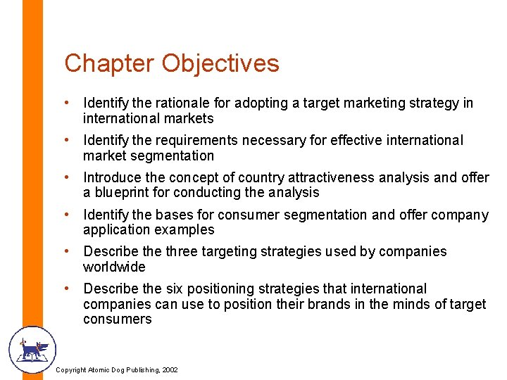 Chapter Objectives • Identify the rationale for adopting a target marketing strategy in international
