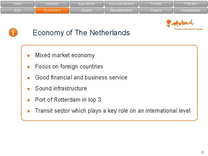 Intro Holland Agri-sector Success factors Trends Policies Exit Economics Export Developments Chains Investments Economy