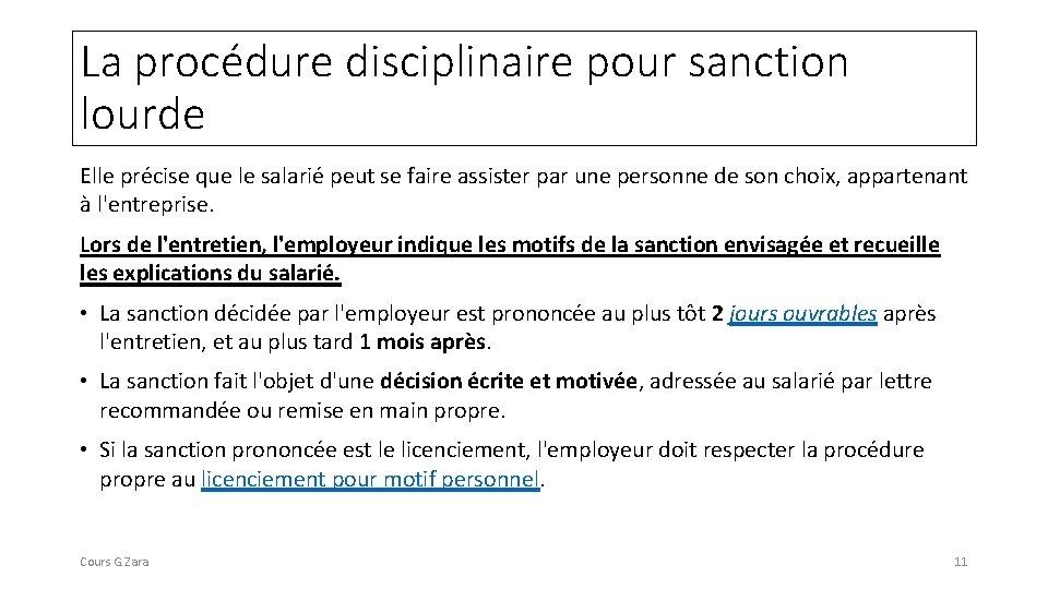 La procédure disciplinaire pour sanction lourde Elle précise que le salarié peut se faire