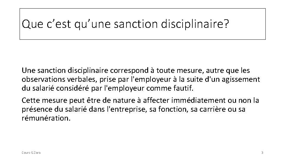 Que c'est qu'une sanction disciplinaire? Une sanction disciplinaire correspond à toute mesure, autre que