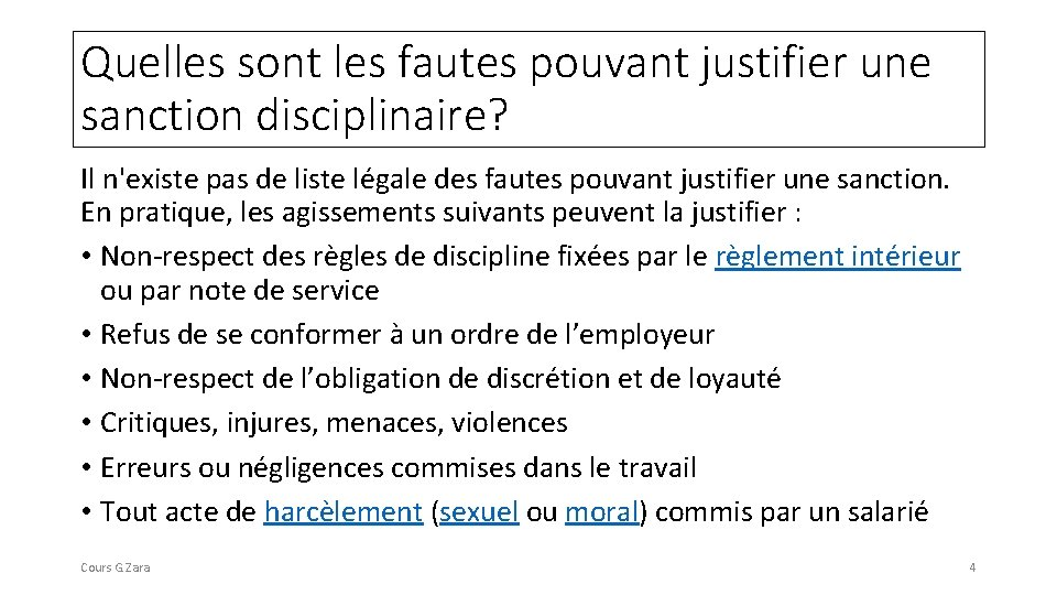 Quelles sont les fautes pouvant justifier une sanction disciplinaire? Il n'existe pas de liste