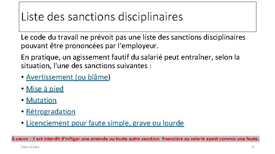 Liste des sanctions disciplinaires Le code du travail ne prévoit pas une liste des