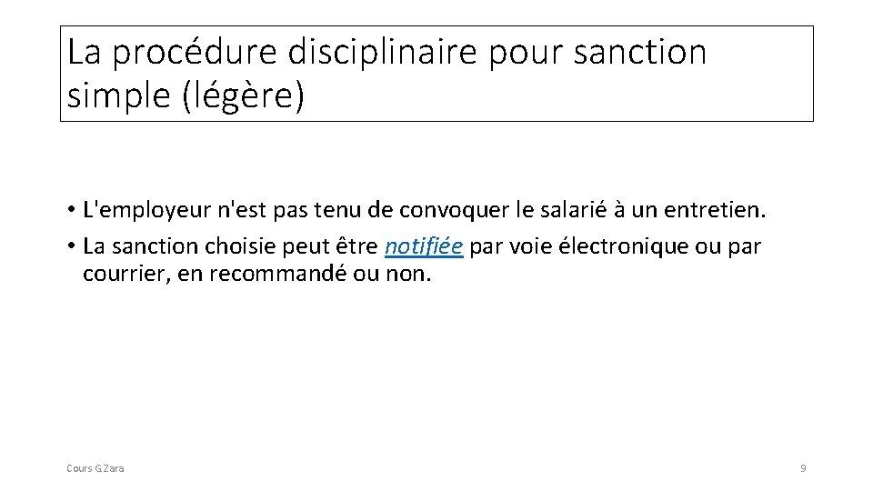 La procédure disciplinaire pour sanction simple (légère) • L'employeur n'est pas tenu de convoquer
