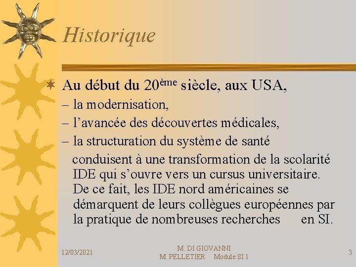 Historique ¬ Au début du 20ème siècle, aux USA, – la modernisation, – l'avancée