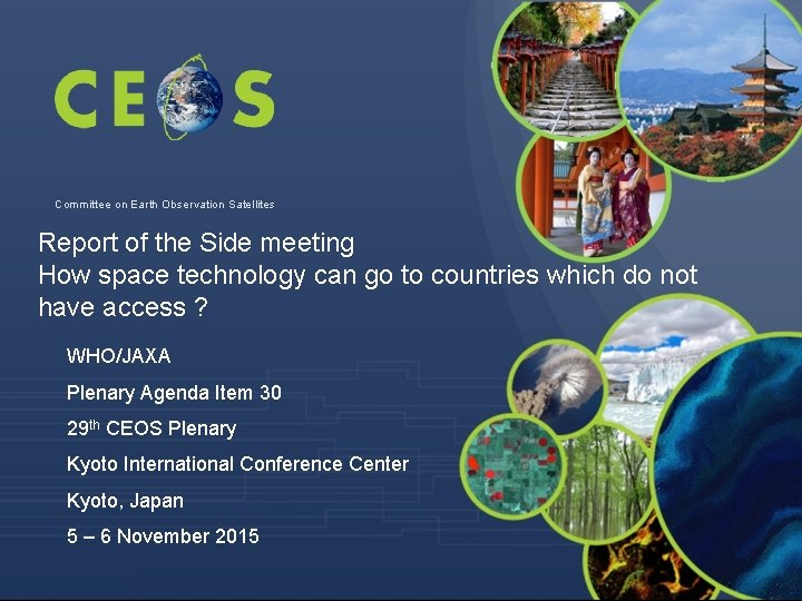 Committee on Earth Observation Satellites Report of the Side meeting How space technology can