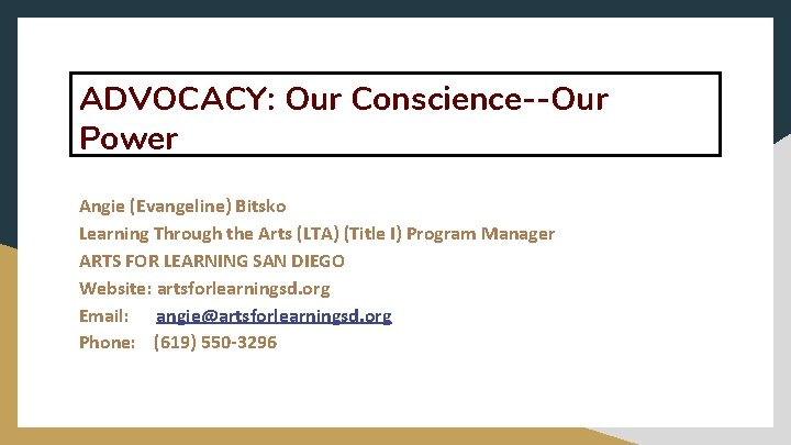 ADVOCACY: Our Conscience--Our Power Angie (Evangeline) Bitsko Learning Through the Arts (LTA) (Title I)