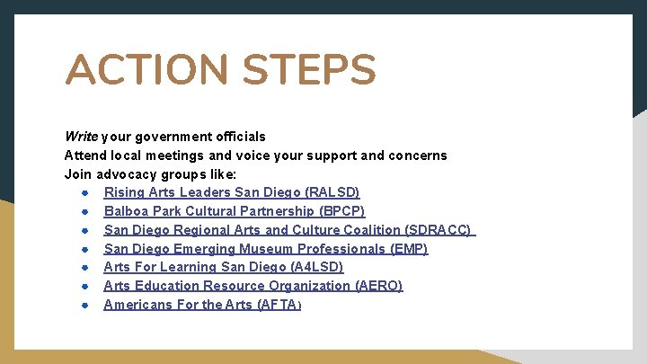 ACTION STEPS Write your government officials Attend local meetings and voice your support and