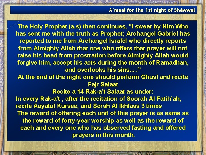A'maal for the 1 st night of Sháwwál The Holy Prophet (a. s) then