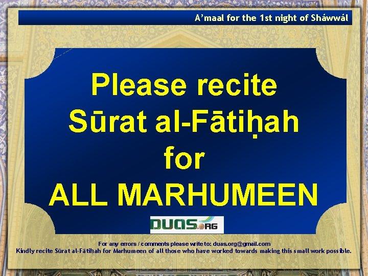A'maal for the 1 st night of Sháwwál Please recite Sūrat al-Fātiḥah for ALL
