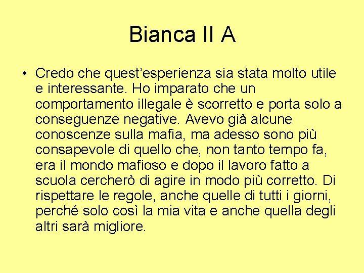 Bianca II A • Credo che quest'esperienza sia stata molto utile e interessante. Ho
