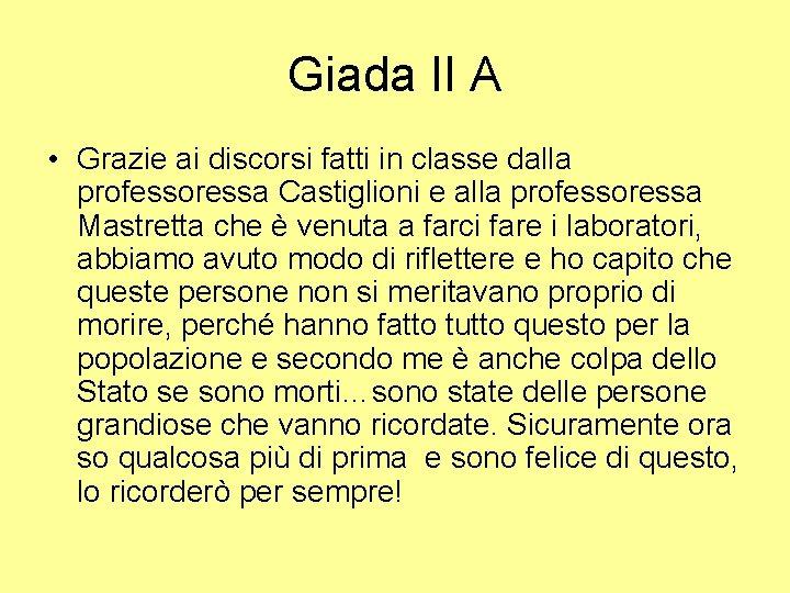 Giada II A • Grazie ai discorsi fatti in classe dalla professoressa Castiglioni e