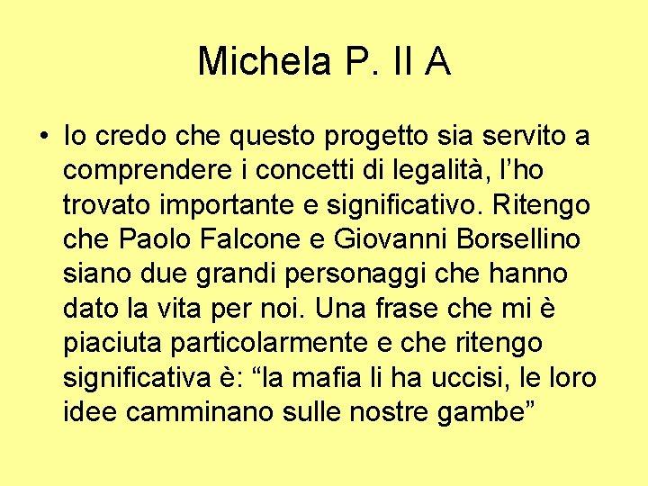 Michela P. II A • Io credo che questo progetto sia servito a comprendere