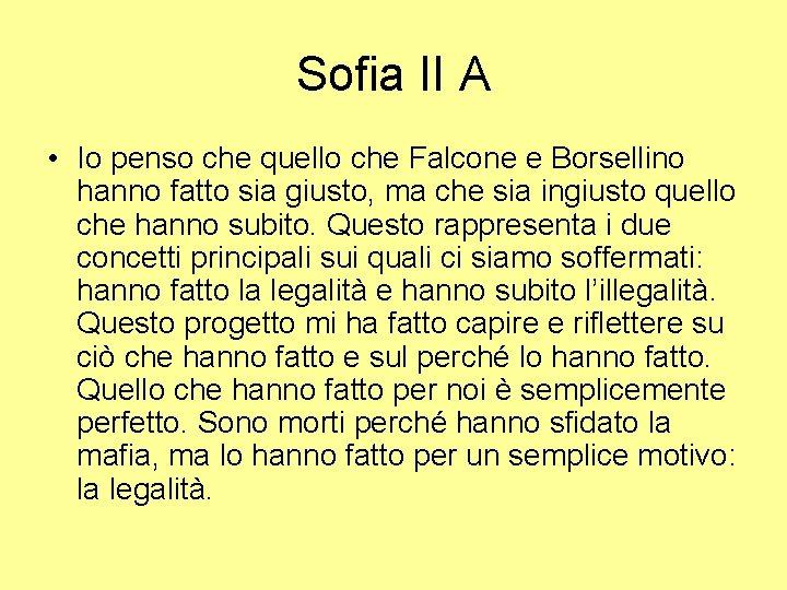 Sofia II A • Io penso che quello che Falcone e Borsellino hanno fatto
