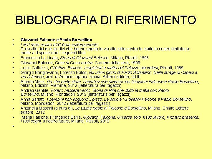 BIBLIOGRAFIA DI RIFERIMENTO • • • Giovanni Falcone e Paolo Borsellino I libri della