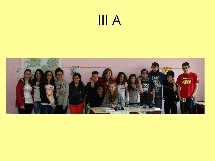 III A