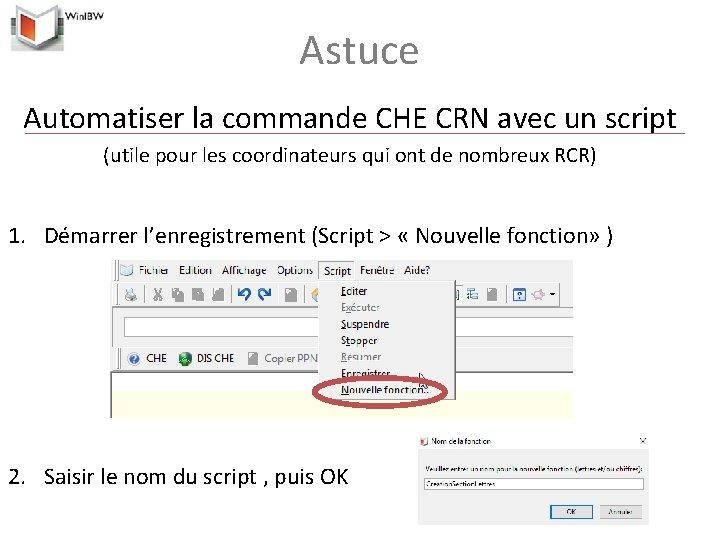 Astuce Automatiser la commande CHE CRN avec un script (utile pour les coordinateurs qui