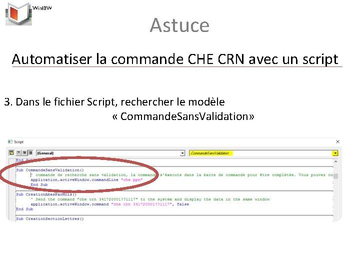 Astuce Automatiser la commande CHE CRN avec un script 3. Dans le fichier Script,