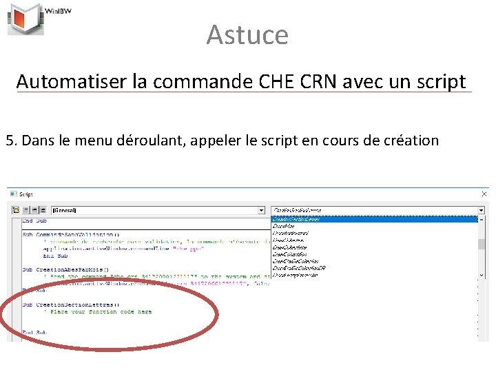 Astuce Automatiser la commande CHE CRN avec un script 5. Dans le menu déroulant,