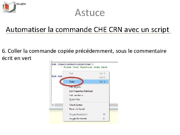 Astuce Automatiser la commande CHE CRN avec un script 6. Coller la commande copiée