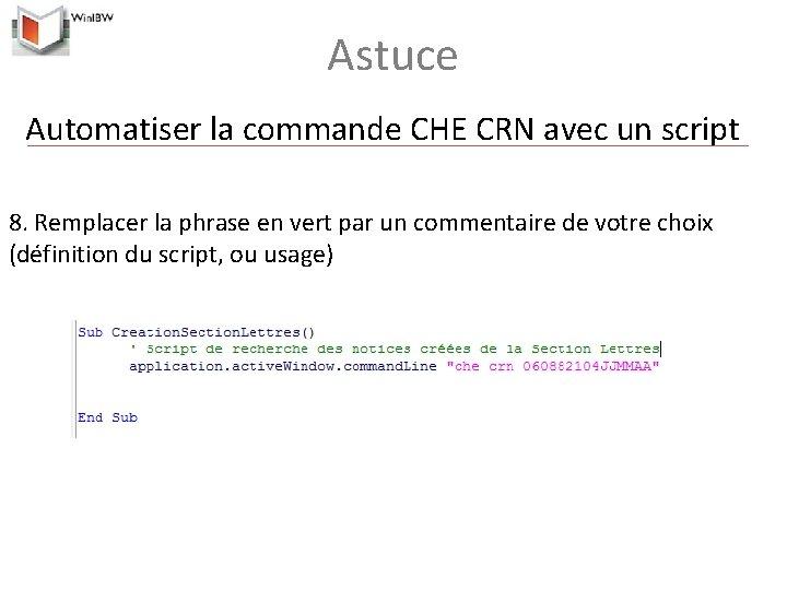 Astuce Automatiser la commande CHE CRN avec un script 8. Remplacer la phrase en