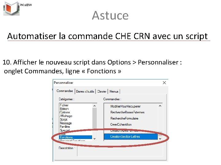 Astuce Automatiser la commande CHE CRN avec un script 10. Afficher le nouveau script