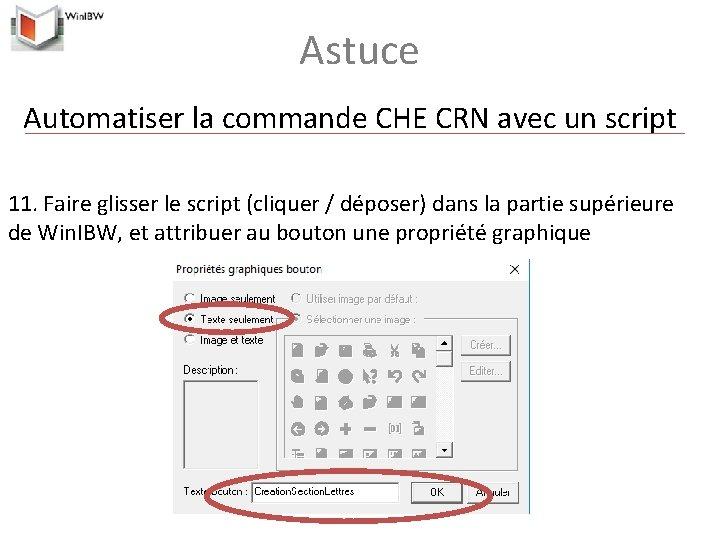Astuce Automatiser la commande CHE CRN avec un script 11. Faire glisser le script
