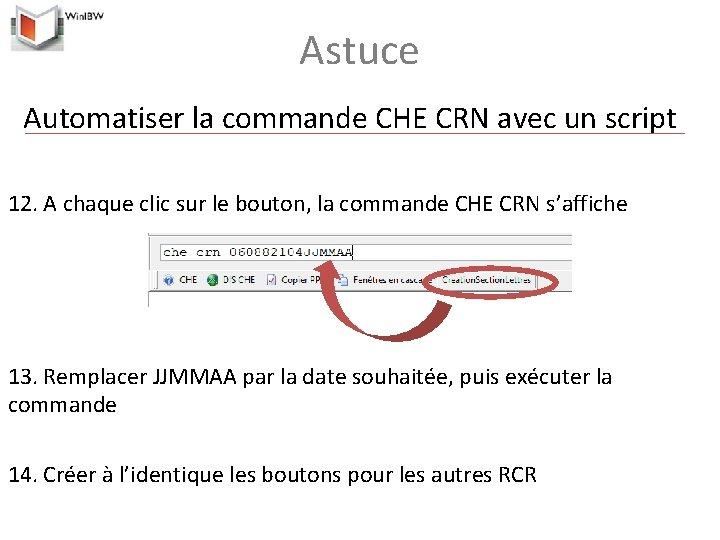 Astuce Automatiser la commande CHE CRN avec un script 12. A chaque clic sur