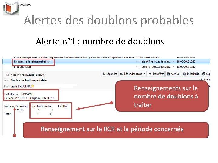 Alertes doublons probables Alerte n° 1 : nombre de doublons