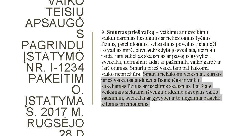 VAIKO TEISIŲ APSAUGO S PAGRINDŲ ĮSTATYMO NR. I-1234 PAKEITIM O. ĮSTATYMA S. 2017 M.