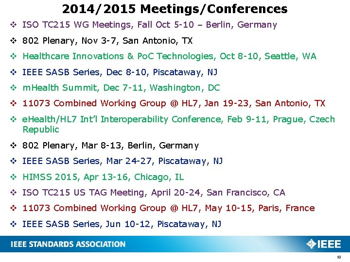 2014/2015 Meetings/Conferences v ISO TC 215 WG Meetings, Fall Oct 5 -10 – Berlin,