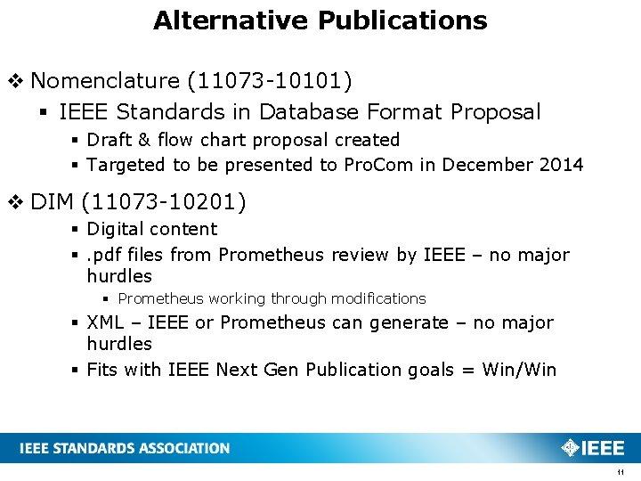 Alternative Publications v Nomenclature (11073 -10101) § IEEE Standards in Database Format Proposal §
